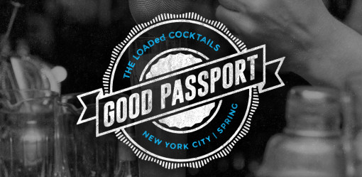 Good-Passports-LOADed-Cocktails-BoozeMenus-2015-NYC-banner